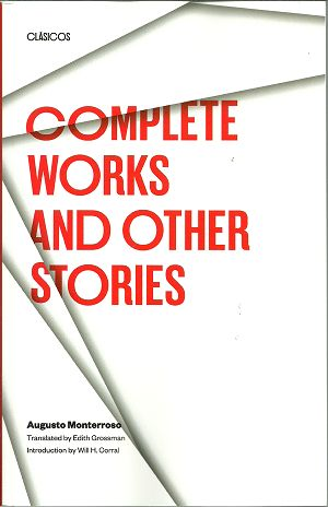 AUGUSTO-MONTERROSO_COMPLETE-WORKS-AND-OTHER-STORIEN300